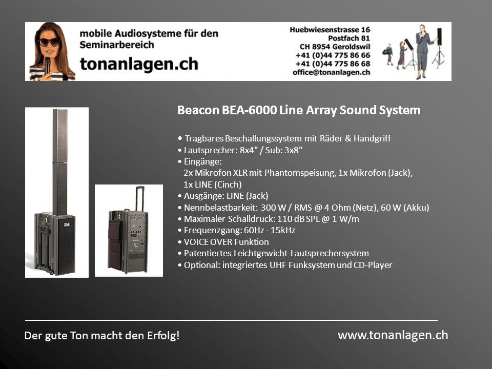 Der gute Ton macht den Erfolg! www.tonanlagen.ch Beacon BEA-6000 Line Array Sound System Tragbares Beschallungssystem mit Räder & Handgriff Lautsprech