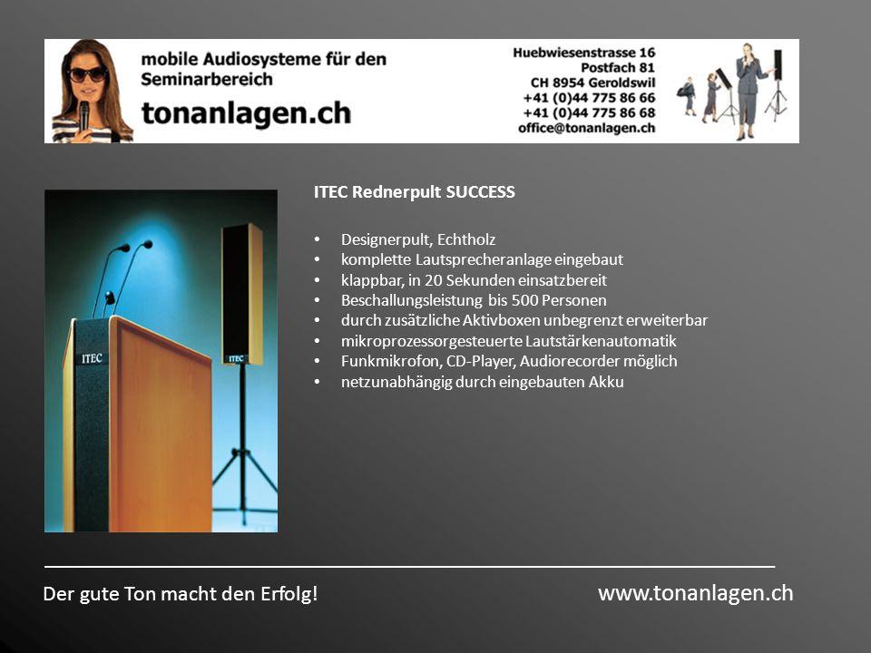 Der gute Ton macht den Erfolg! www.tonanlagen.ch ITEC Rednerpult SUCCESS Designerpult, Echtholz komplette Lautsprecheranlage eingebaut klappbar, in 20