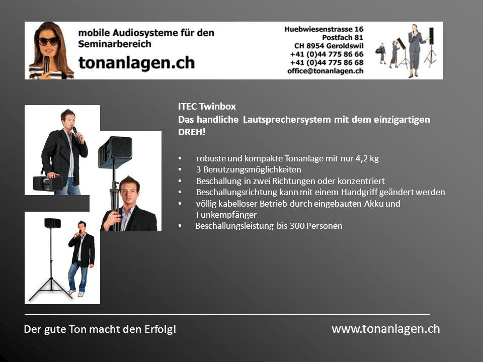 Der gute Ton macht den Erfolg! www.tonanlagen.ch ITEC Twinbox Das handliche Lautsprechersystem mit dem einzigartigen DREH! robuste und kompakte Tonanl