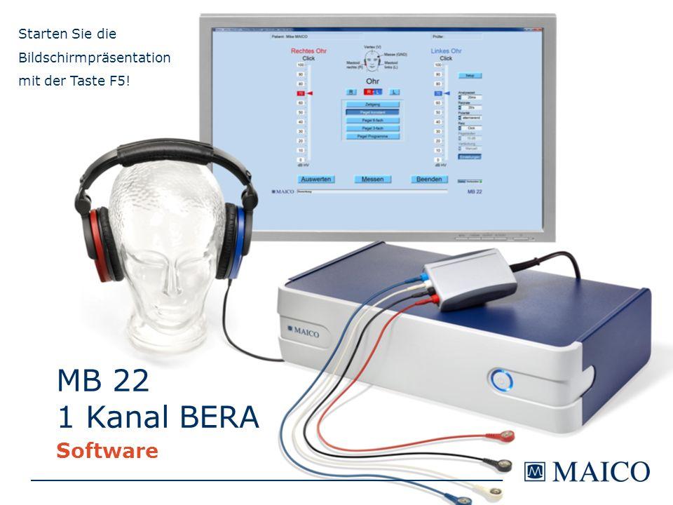 MB 22 1 Kanal BERA Software Starten Sie die Bildschirmpräsentation mit der Taste F5!