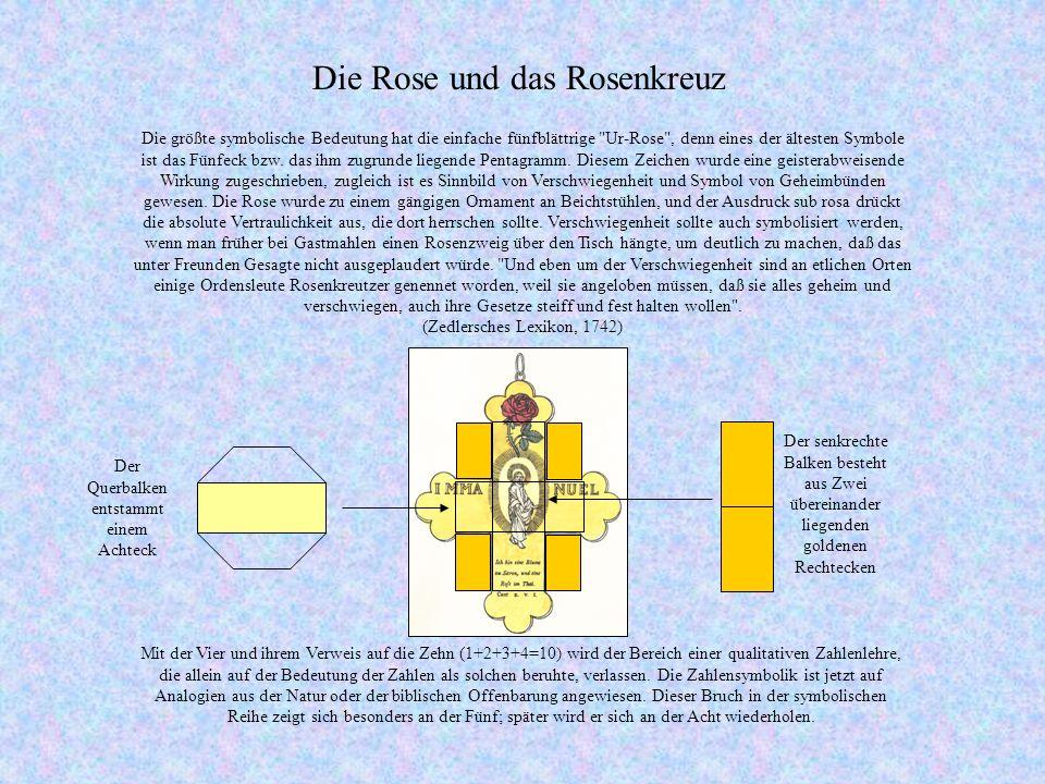 Die größte symbolische Bedeutung hat die einfache fünfblättrige Ur-Rose , denn eines der ältesten Symbole ist das Fünfeck bzw.