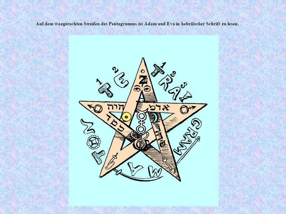 Auf dem waagerechten Streifen des Pentagramms ist Adam und Eva in hebräischer Schrift zu lesen.
