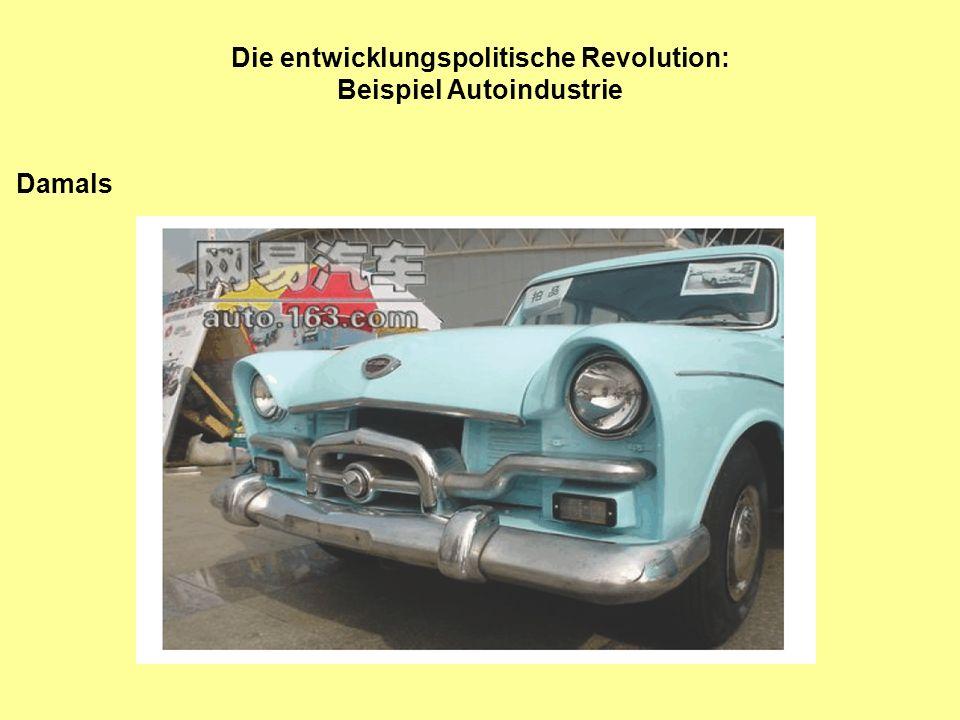 Die entwicklungspolitische Revolution: Beispiel Autoindustrie Damals