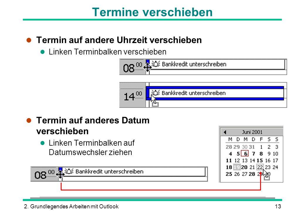 2. Grundlegendes Arbeiten mit Outlook13 Termine verschieben l Termin auf andere Uhrzeit verschieben l Linken Terminbalken verschieben l Termin auf and