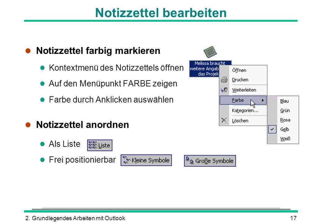 2. Grundlegendes Arbeiten mit Outlook17 l Notizzettel farbig markieren l Kontextmenü des Notizzettels öffnen l Auf den Menüpunkt FARBE zeigen l Farbe