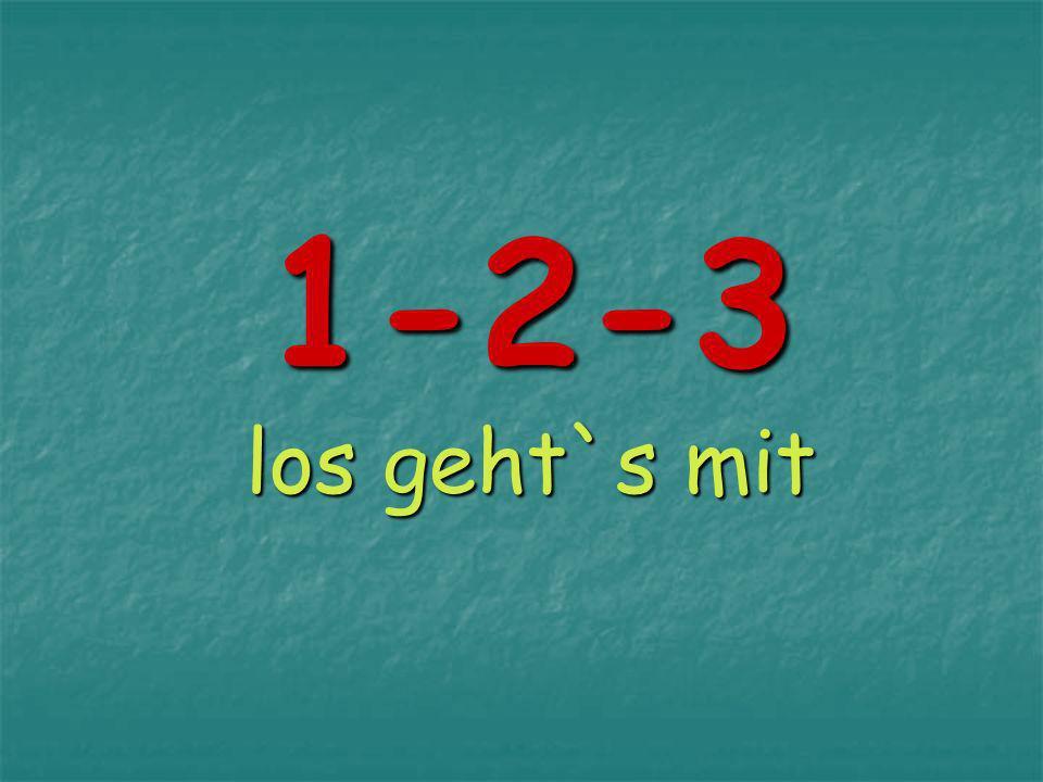 1-2-3 los geht`s mit