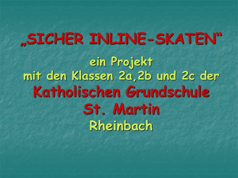 SICHER INLINE-SKATEN ein Projekt mit den Klassen 2a,2b und 2c der Katholischen Grundschule St.