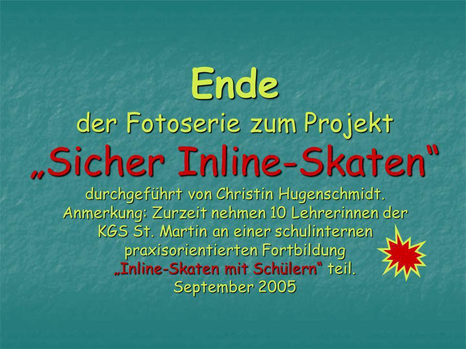 Ende der Fotoserie zum Projekt Sicher Inline-Skaten durchgeführt von Christin Hugenschmidt.