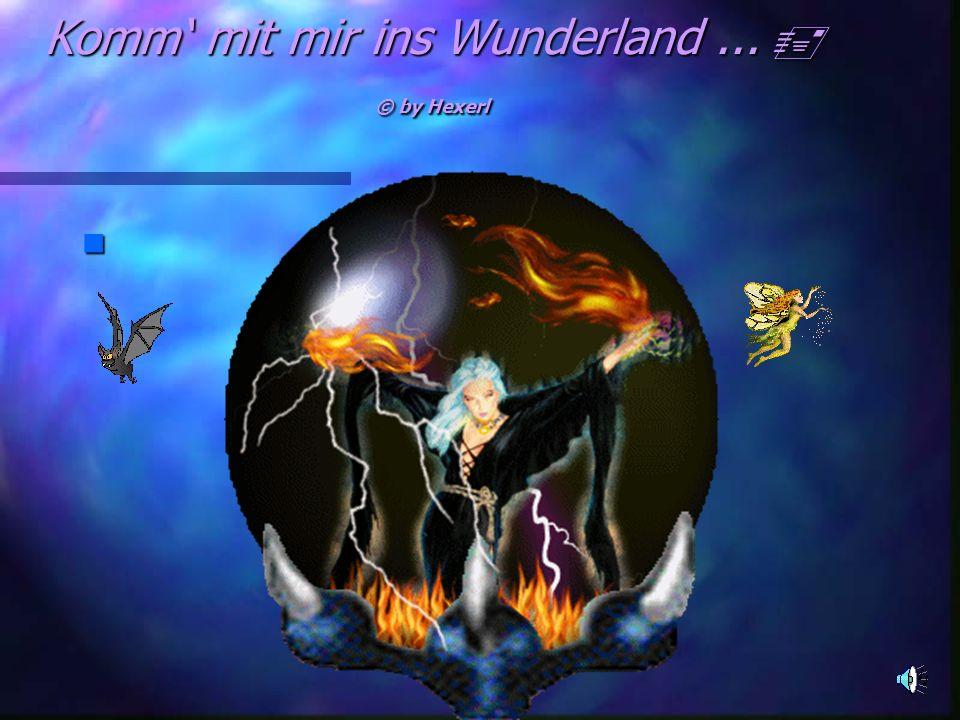 Komm mit mir ins Wunderland... © by Hexerl n