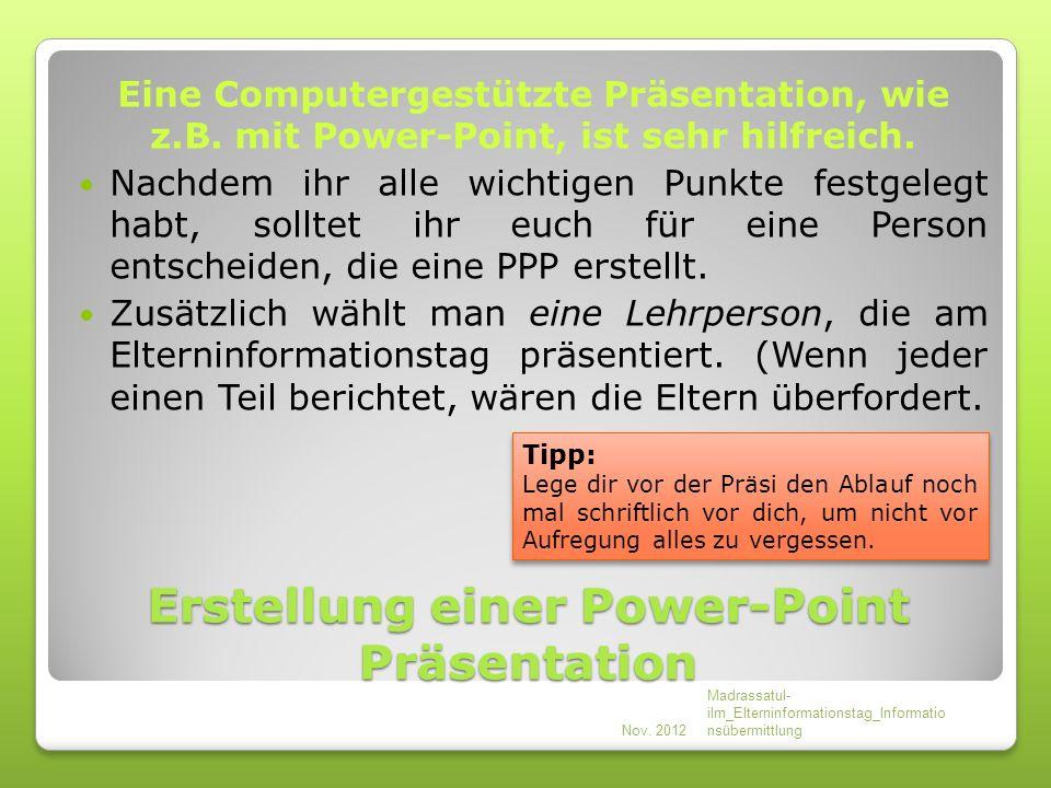 Erstellung einer Power-Point Präsentation Eine Computergestützte Präsentation, wie z.B.