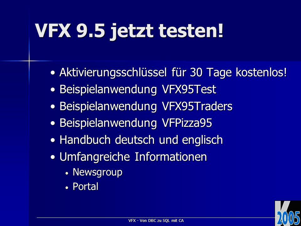 VFX - Von DBC zu SQL mit CA VFX 9.5 jetzt testen! Aktivierungsschlüssel für 30 Tage kostenlos!Aktivierungsschlüssel für 30 Tage kostenlos! Beispielanw
