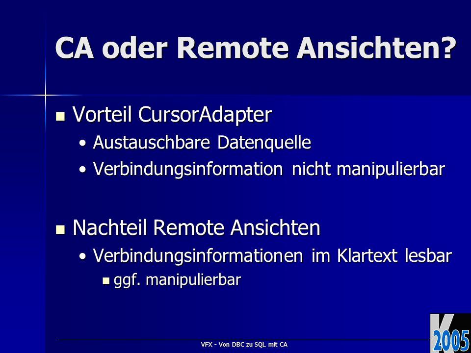 VFX - Von DBC zu SQL mit CA Kundenverwaltung mit CA CDataFormPage CDataFormPage caCustomers mit Where-Klausel caCustomers mit Where-Klausel customerid=?thisform.tcustomerid OR customername LIKE ?thisform.tcustomername VFX - CDataFormPage Builder - Parameter VFX - CDataFormPage Builder - Parameter Hinzufügen von Steuerelementen zur Eingabe der ParameterHinzufügen von Steuerelementen zur Eingabe der Parameter Automatisches Anlegen der FormulareigenschaftenAutomatisches Anlegen der Formulareigenschaften