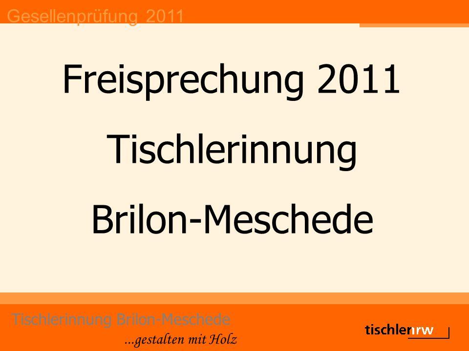 Gesellenprüfung 2011 Tischlerinnung Brilon-Meschede...gestalten mit Holz Freisprechung 2011 Tischlerinnung Brilon-Meschede