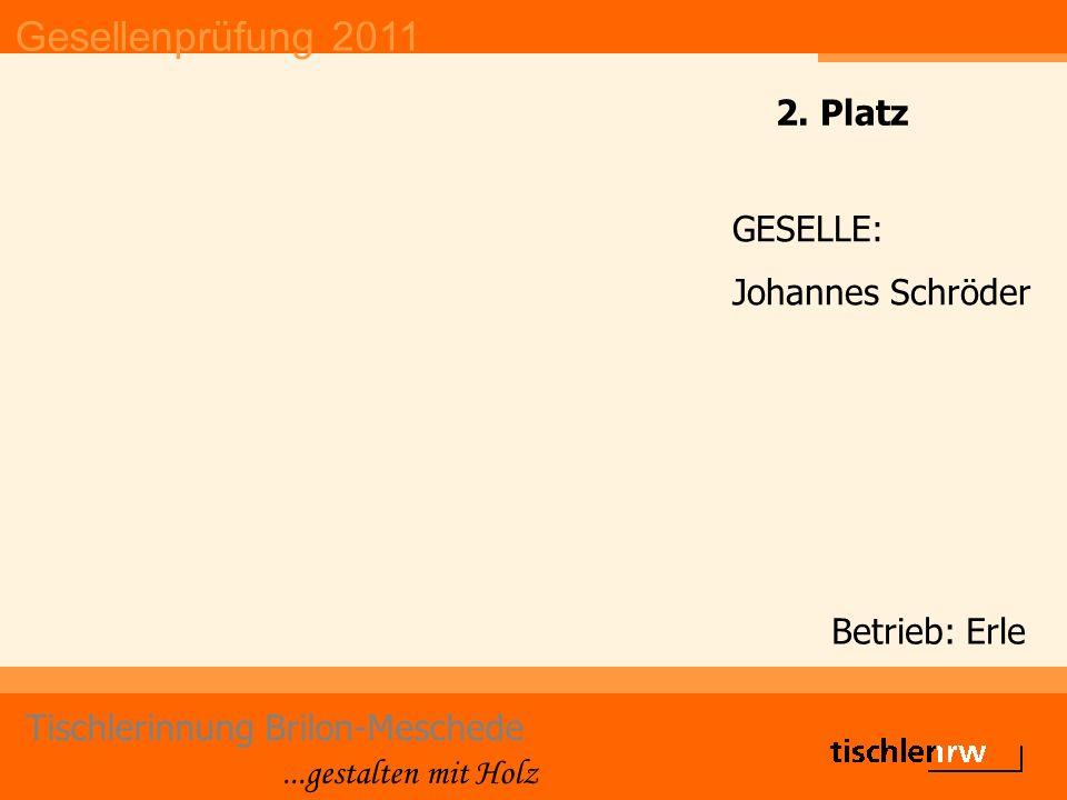 Gesellenprüfung 2011 Tischlerinnung Brilon-Meschede...gestalten mit Holz Betrieb: Erle GESELLE: Johannes Schröder 2. Platz
