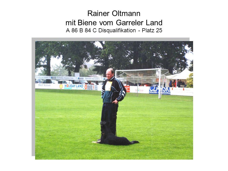 Rainer Oltmann mit Biene vom Garreler Land A 86 B 84 C Disqualifikation - Platz 25