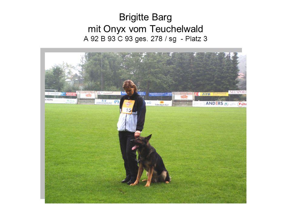 Brigitte Barg mit Onyx vom Teuchelwald A 92 B 93 C 93 ges. 278 / sg - Platz 3