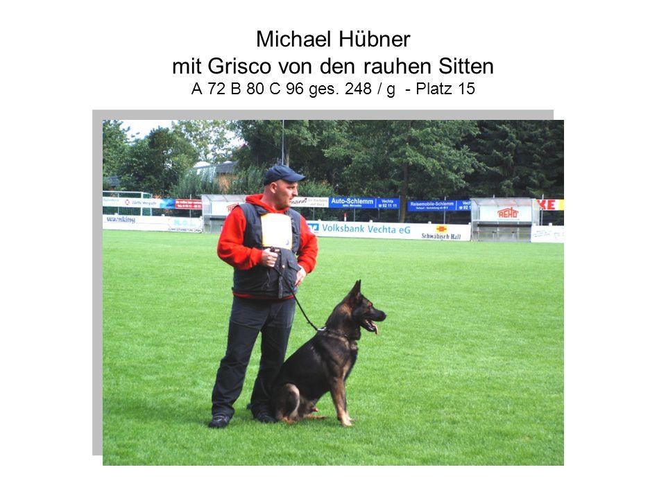 Michael Hübner mit Grisco von den rauhen Sitten A 72 B 80 C 96 ges. 248 / g - Platz 15
