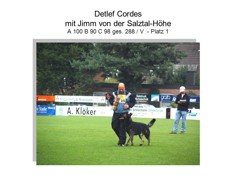 Detlef Cordes mit Jimm von der Salztal-Höhe A 100 B 90 C 98 ges. 288 / V - Platz 1