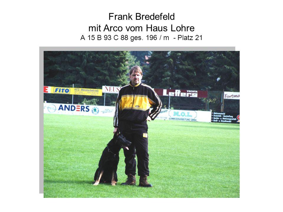 Frank Bredefeld mit Arco vom Haus Lohre A 15 B 93 C 88 ges. 196 / m - Platz 21