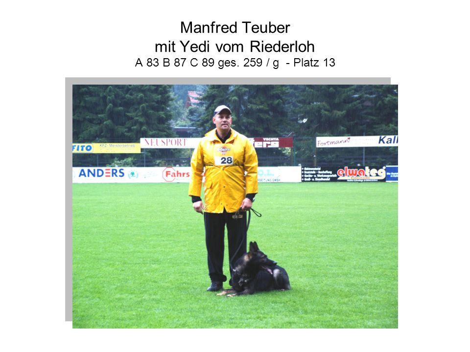 Manfred Teuber mit Yedi vom Riederloh A 83 B 87 C 89 ges. 259 / g - Platz 13