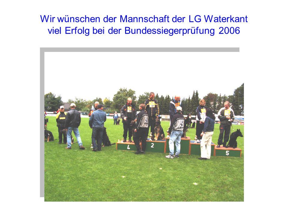 Wir wünschen der Mannschaft der LG Waterkant viel Erfolg bei der Bundessiegerprüfung 2006