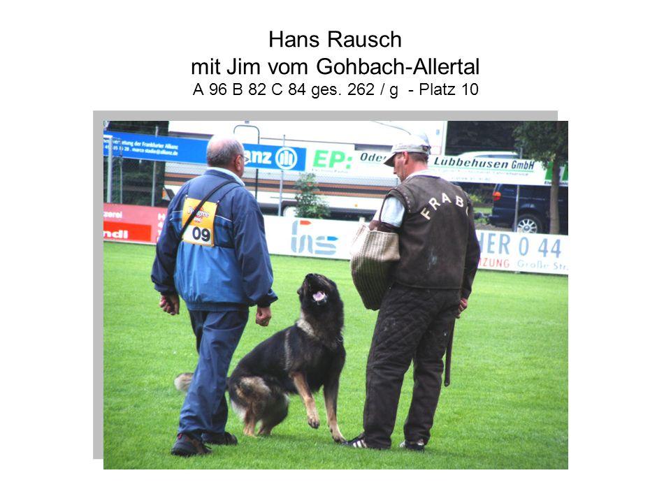 Hans Rausch mit Jim vom Gohbach-Allertal A 96 B 82 C 84 ges. 262 / g - Platz 10