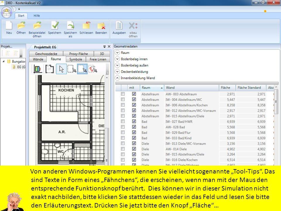 Von anderen Windows-Programmen kennen Sie vielleicht sogenannte Tool-Tips. Das sind Texte in Form eines Fähnchens, die erscheinen, wenn man mit der Ma