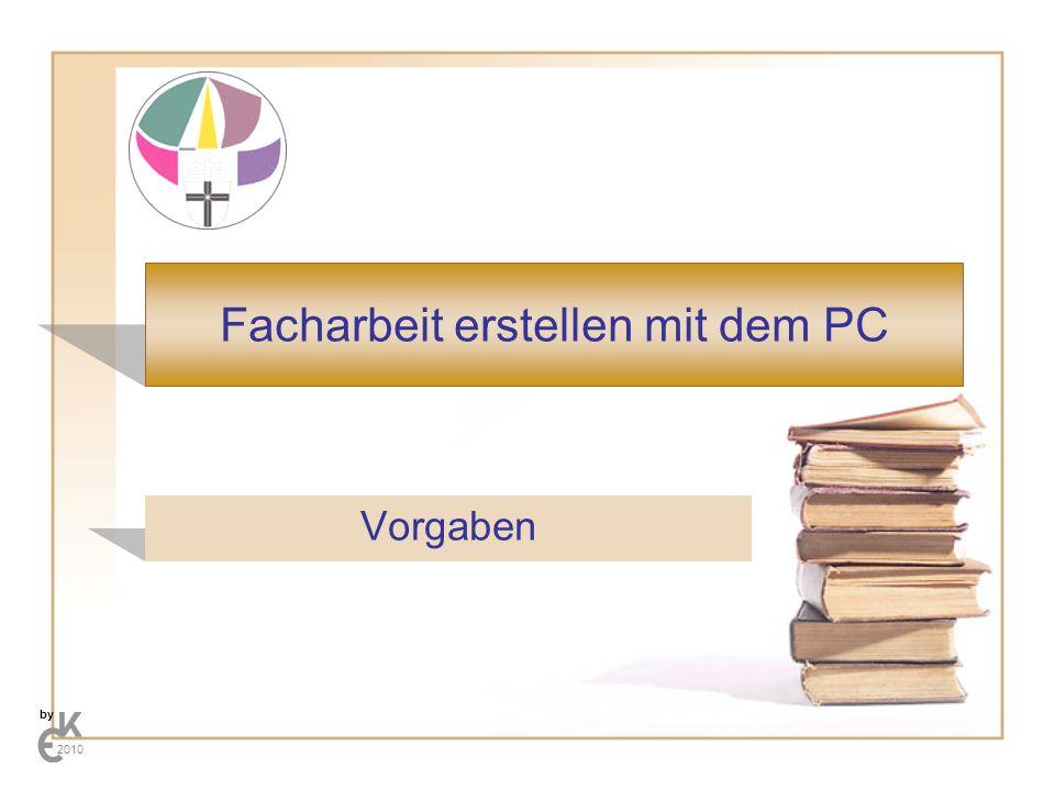 Facharbeit erstellen mit dem PC Vorgaben by 2010