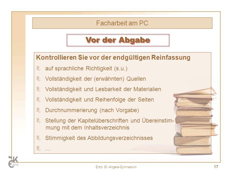 Erzb. St.-Angela-Gymnasium 17 Facharbeit am PC by 2010 Kontrollieren Sie vor der endgültigen Reinfassung auf sprachliche Richtigkeit (s.u.) Vollständi