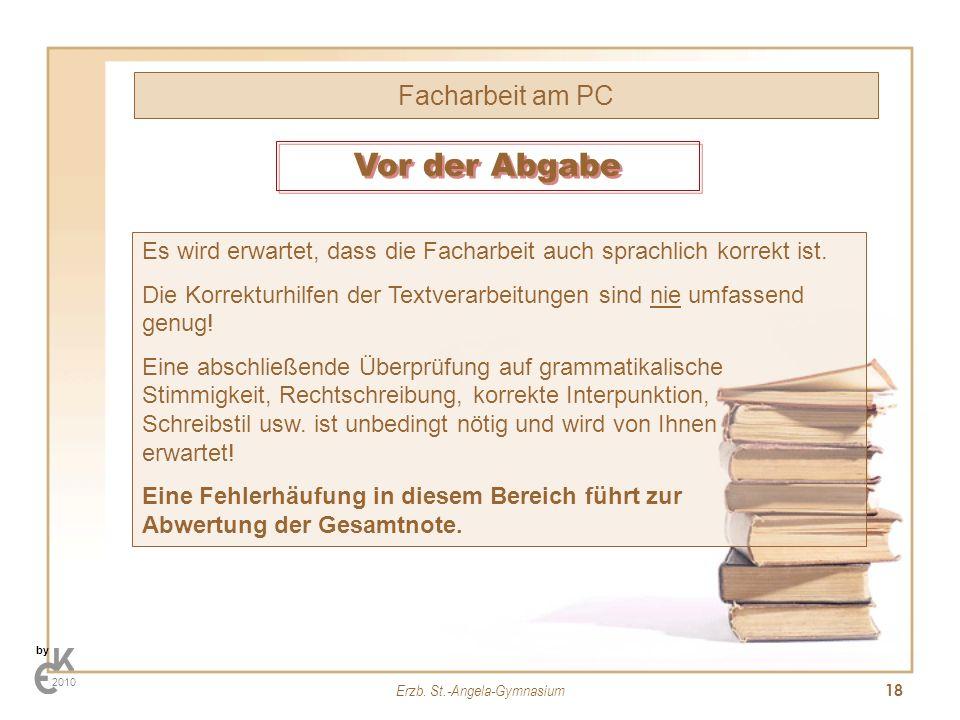 Erzb. St.-Angela-Gymnasium 18 Facharbeit am PC by 2010 Es wird erwartet, dass die Facharbeit auch sprachlich korrekt ist. Die Korrekturhilfen der Text