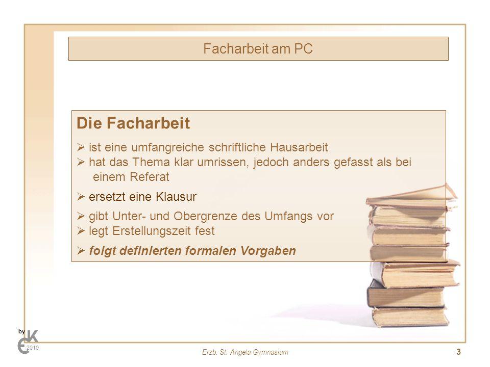 Erzb. St.-Angela-Gymnasium 3 Facharbeit am PC by 2010 Die Facharbeit ist eine umfangreiche schriftliche Hausarbeit hat das Thema klar umrissen, jedoch