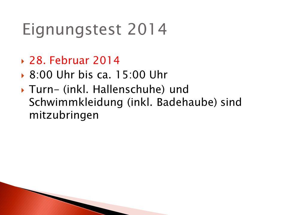 28.Februar 2014 8:00 Uhr bis ca. 15:00 Uhr Turn- (inkl.