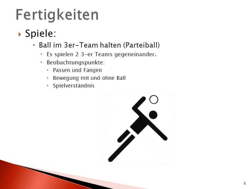 Spiele: Ball im 3er-Team halten (Parteiball) Es spielen 2 3-er Teams gegeneinander.