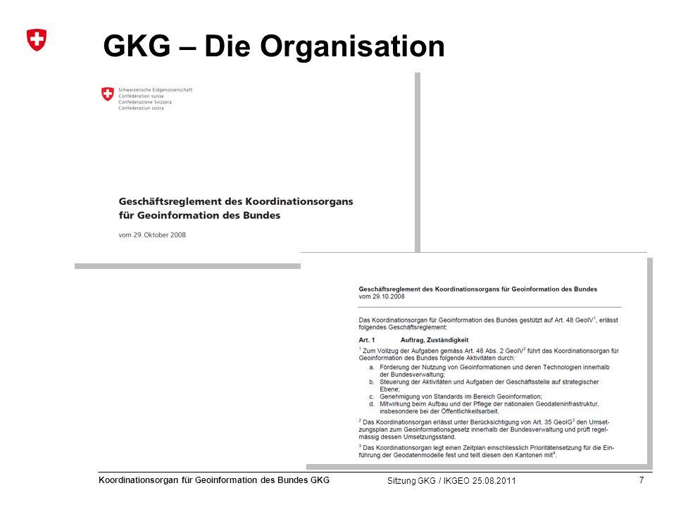7 Koordinationsorgan für Geoinformation des Bundes GKG Sitzung GKG / IKGEO 25.08.2011 GKG – Die Organisation
