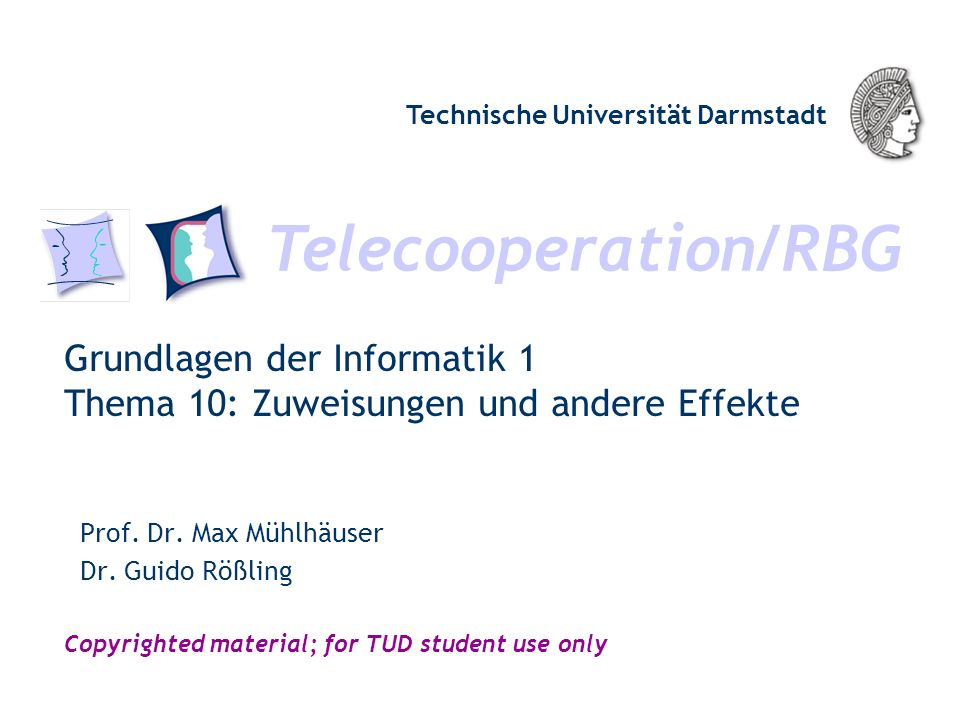 Telecooperation/RBG Technische Universität Darmstadt Copyrighted material; for TUD student use only Grundlagen der Informatik 1 Thema 10: Zuweisungen