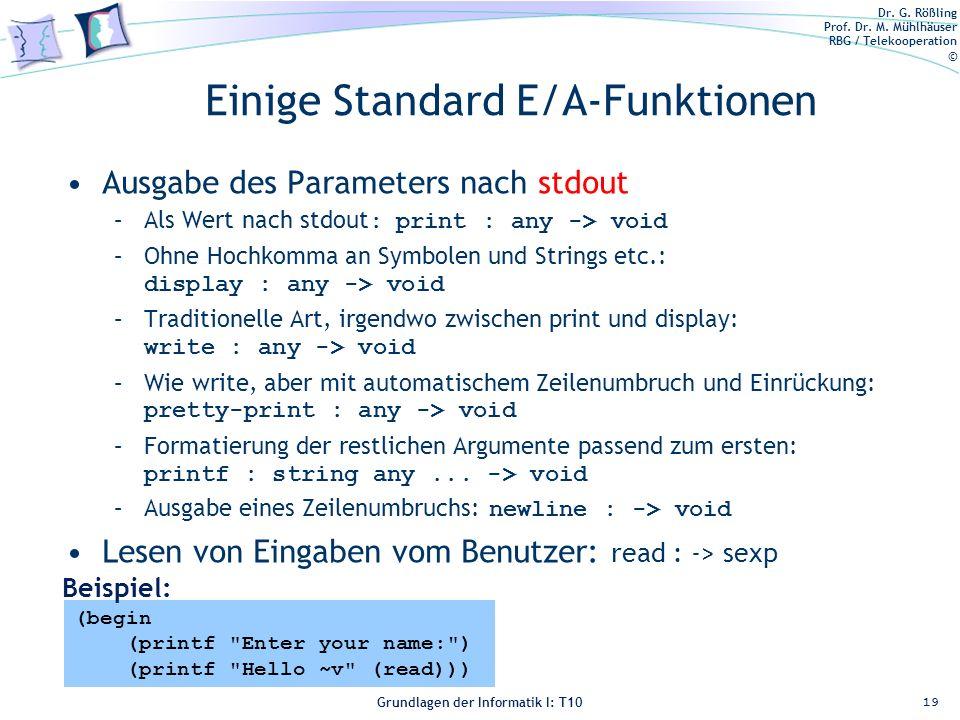 Dr. G. Rößling Prof. Dr. M. Mühlhäuser RBG / Telekooperation © Grundlagen der Informatik I: T10 Einige Standard E/A-Funktionen Ausgabe des Parameters