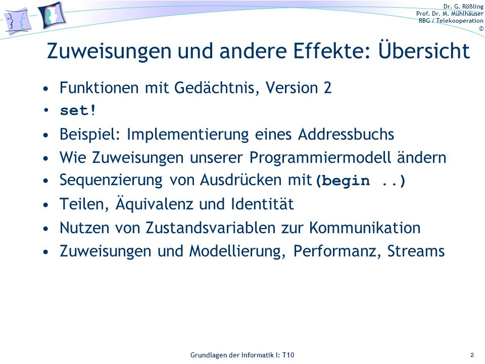 Dr. G. Rößling Prof. Dr. M. Mühlhäuser RBG / Telekooperation © Grundlagen der Informatik I: T10 Zuweisungen und andere Effekte: Übersicht Funktionen m
