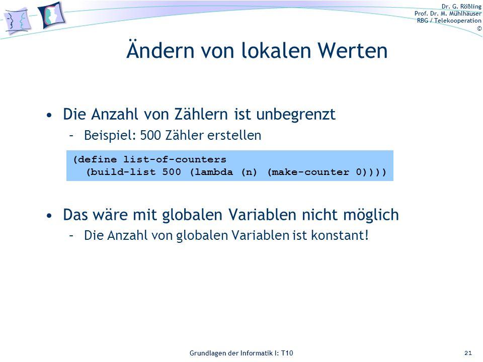 Dr. G. Rößling Prof. Dr. M. Mühlhäuser RBG / Telekooperation © Grundlagen der Informatik I: T10 Ändern von lokalen Werten Die Anzahl von Zählern ist u
