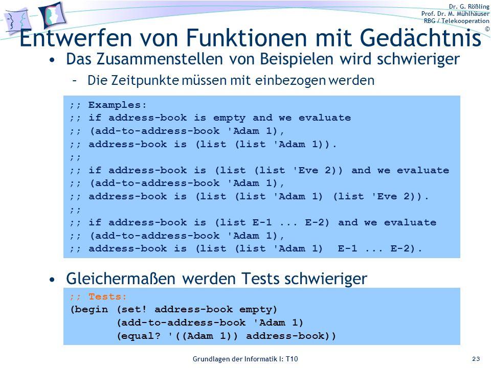 Dr. G. Rößling Prof. Dr. M. Mühlhäuser RBG / Telekooperation © Grundlagen der Informatik I: T10 Entwerfen von Funktionen mit Gedächtnis Das Zusammenst