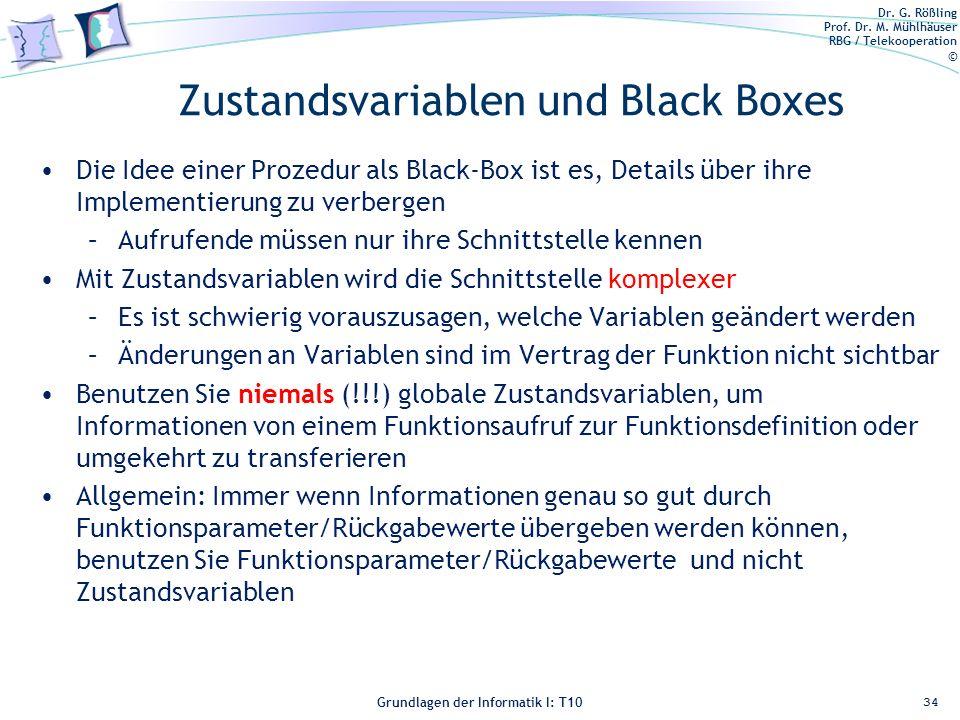Dr. G. Rößling Prof. Dr. M. Mühlhäuser RBG / Telekooperation © Grundlagen der Informatik I: T10 Zustandsvariablen und Black Boxes Die Idee einer Proze
