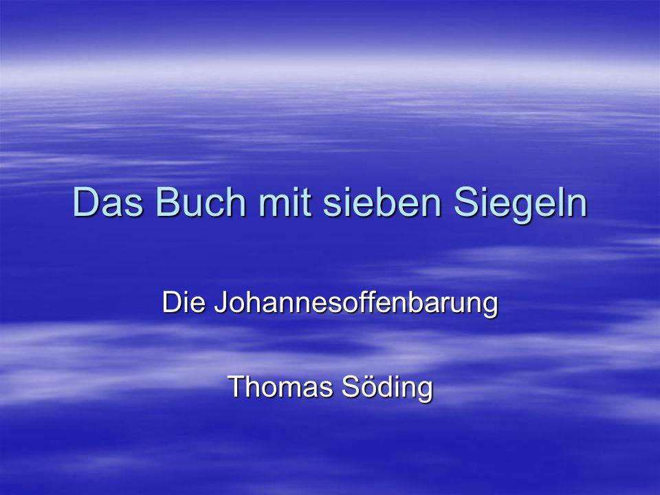 Das Buch mit sieben Siegeln Die Johannesoffenbarung Thomas Söding