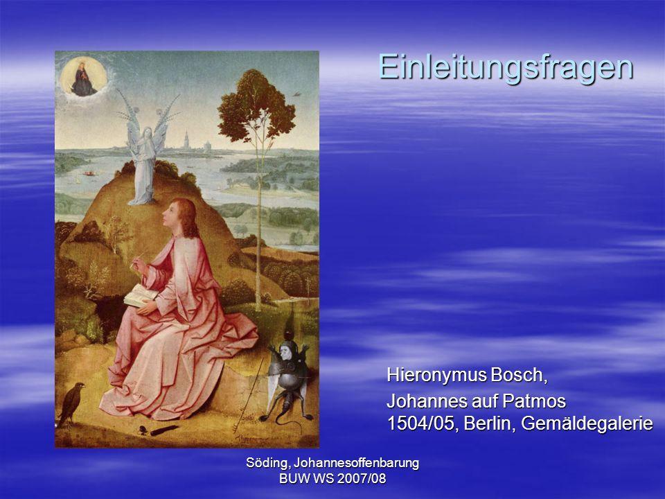 Söding, Johannesoffenbarung BUW WS 2007/08 Einleitungsfragen Hieronymus Bosch, Johannes auf Patmos 1504/05, Berlin, Gemäldegalerie