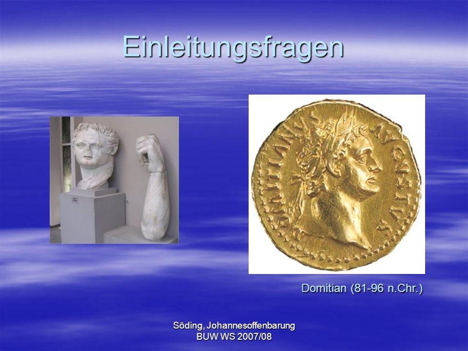 Söding, Johannesoffenbarung BUW WS 2007/08 Einleitungsfragen Domitian (81-96 n.Chr.)