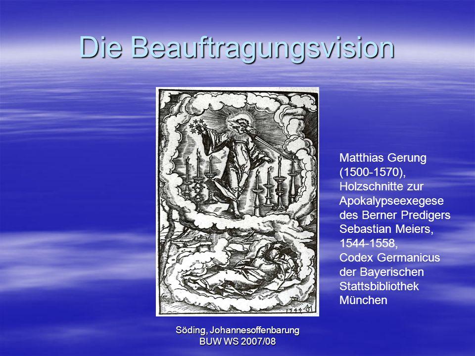 Söding, Johannesoffenbarung BUW WS 2007/08 Die Beauftragungsvision Matthias Gerung (1500-1570), Holzschnitte zur Apokalypseexegese des Berner Prediger