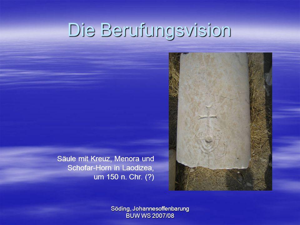 Söding, Johannesoffenbarung BUW WS 2007/08 Die Berufungsvision Säule mit Kreuz, Menora und Schofar-Horn in Laodizea, um 150 n. Chr. (?)