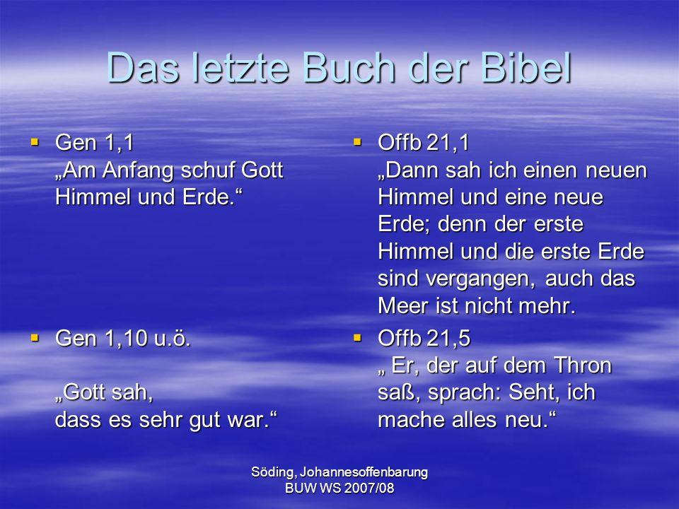 Söding, Johannesoffenbarung BUW WS 2007/08 Das letzte Buch der Bibel Mal 3,23f Bevor aber der Tag des Herrn kommt, der große und furchtbare Tag, seht, da sende ich zu euch den Propheten Elija.