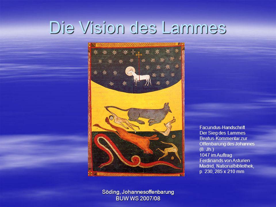 Söding, Johannesoffenbarung BUW WS 2007/08 Die Vision des Lammes Facundus-Handschrift Der Sieg des Lammes Beatus-Kommentar zur Offenbarung des Johanne