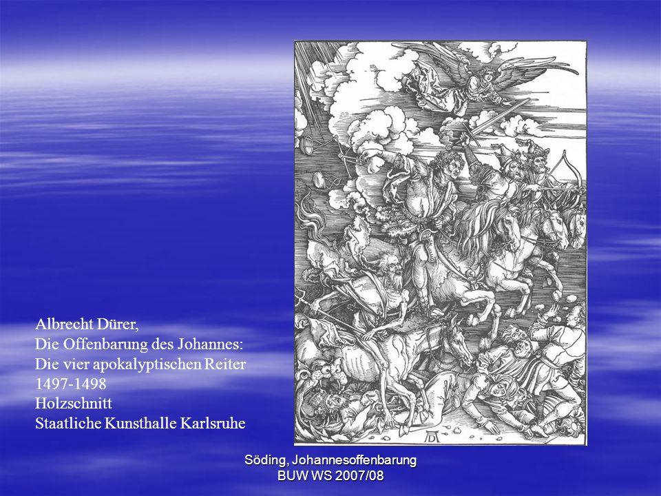 Söding, Johannesoffenbarung BUW WS 2007/08 Albrecht Dürer, Die Offenbarung des Johannes: Die vier apokalyptischen Reiter 1497-1498 Holzschnitt Staatli