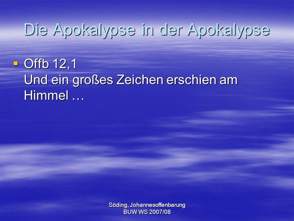 Söding, Johannesoffenbarung BUW WS 2007/08 Die Apokalypse in der Apokalypse Offb 12,1 Und ein großes Zeichen erschien am Himmel … Offb 12,1 Und ein gr