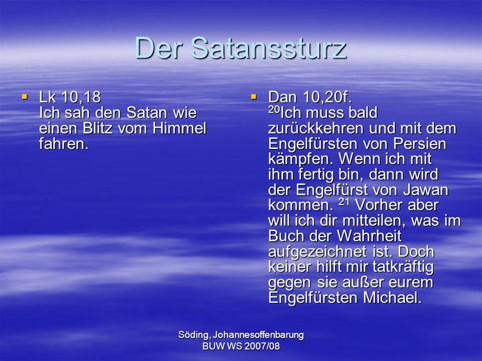 Söding, Johannesoffenbarung BUW WS 2007/08 Der Satanssturz Lk 10,18 Ich sah den Satan wie einen Blitz vom Himmel fahren. Lk 10,18 Ich sah den Satan wi